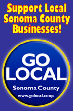 Go Local! Support local Sonoma County businesses!